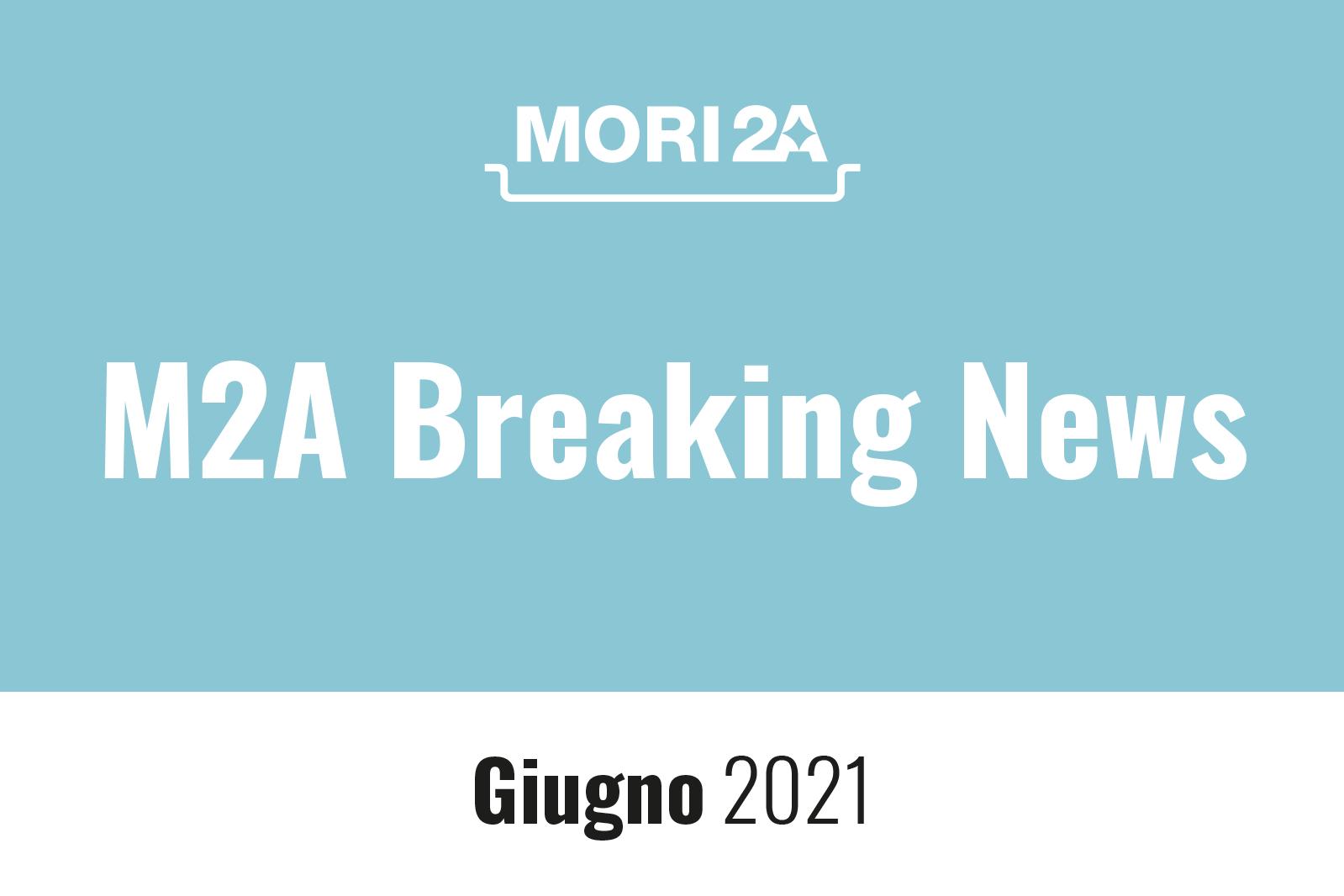 M2A Breaking News Giugno 2021